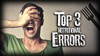 Top 3 Nutritional Errors